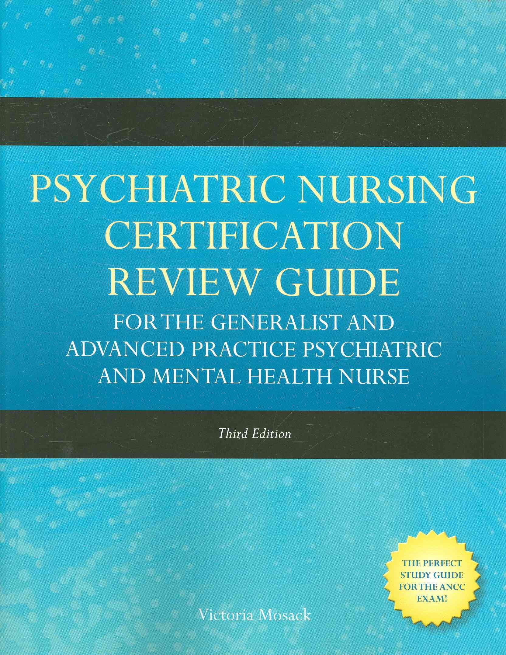 Psychiatric Nursing Certification Review Guide for the Generalist and Advanced Practice By Mosack, Victoria (EDT)
